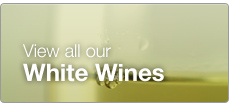View our white wines